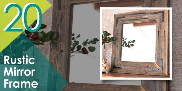 This rustic mirror frame will surely add a vintage touch to your space.