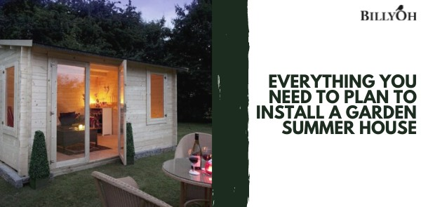 Handy tips for installing a summer house