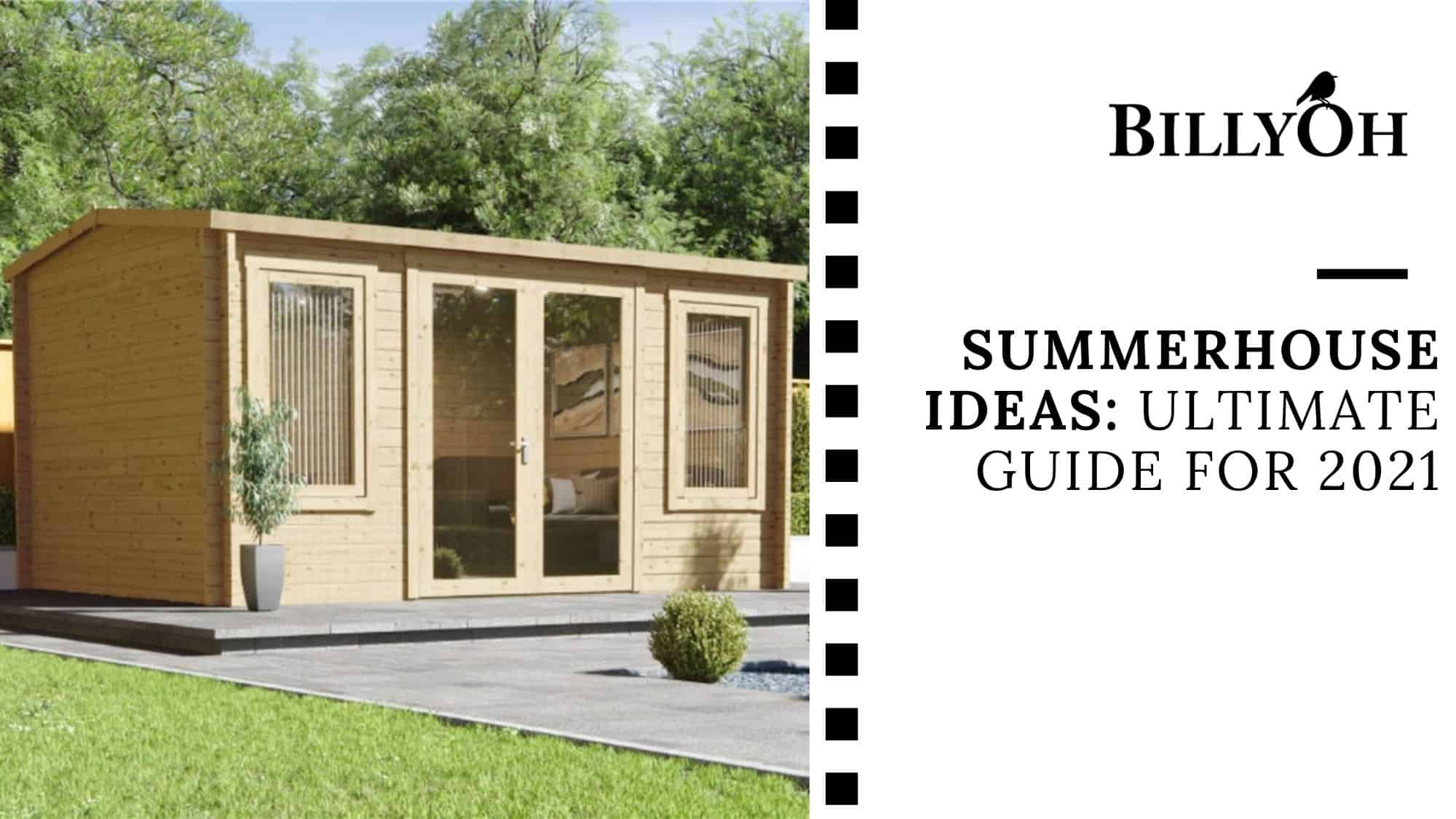 summerhouse ideas guide for 2021 with BillyOh logo on white cartoon film reel banner with timber log cabin pent roof summer house