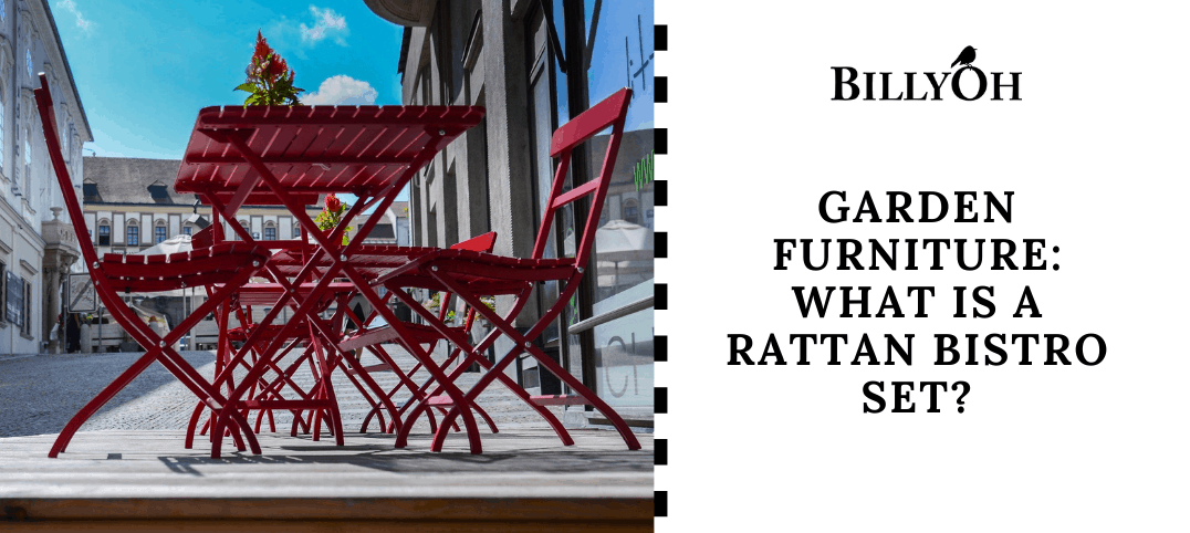 Garden Furniture: What is Rattan Bistro Set BillyOh with a red bistro set on a street