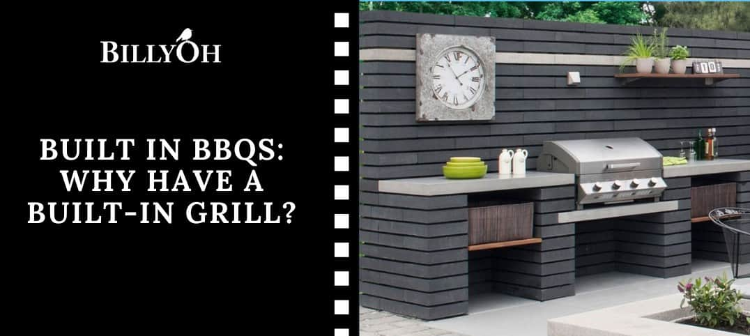 Built-in bbqs why have a built in grill