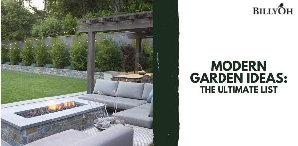Modern Garden Ideas: The Ultimate List