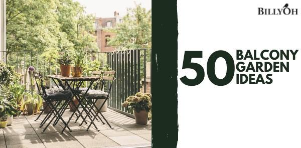 50 Balcony Garden Ideas