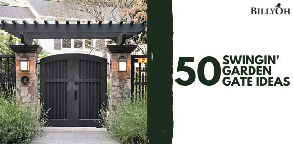 50 Garden Gate Ideas