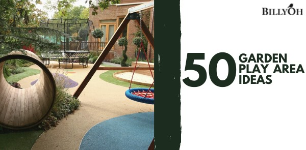 50 Garden Play Area Ideas