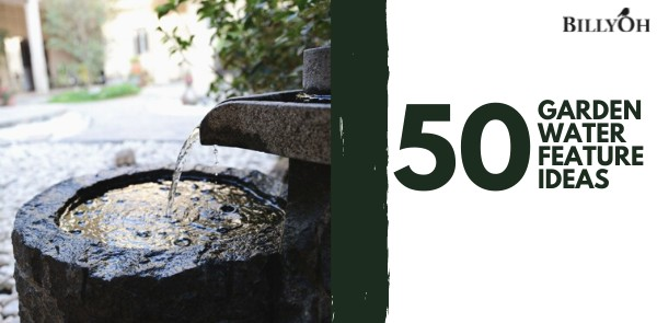 50 Garden Water Feature Ideas
