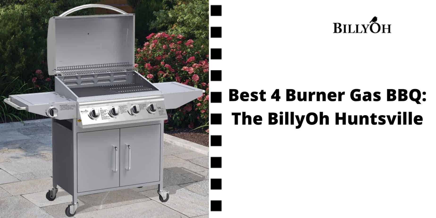 Best 4 burner gas BBQ BillyOh Huntsville