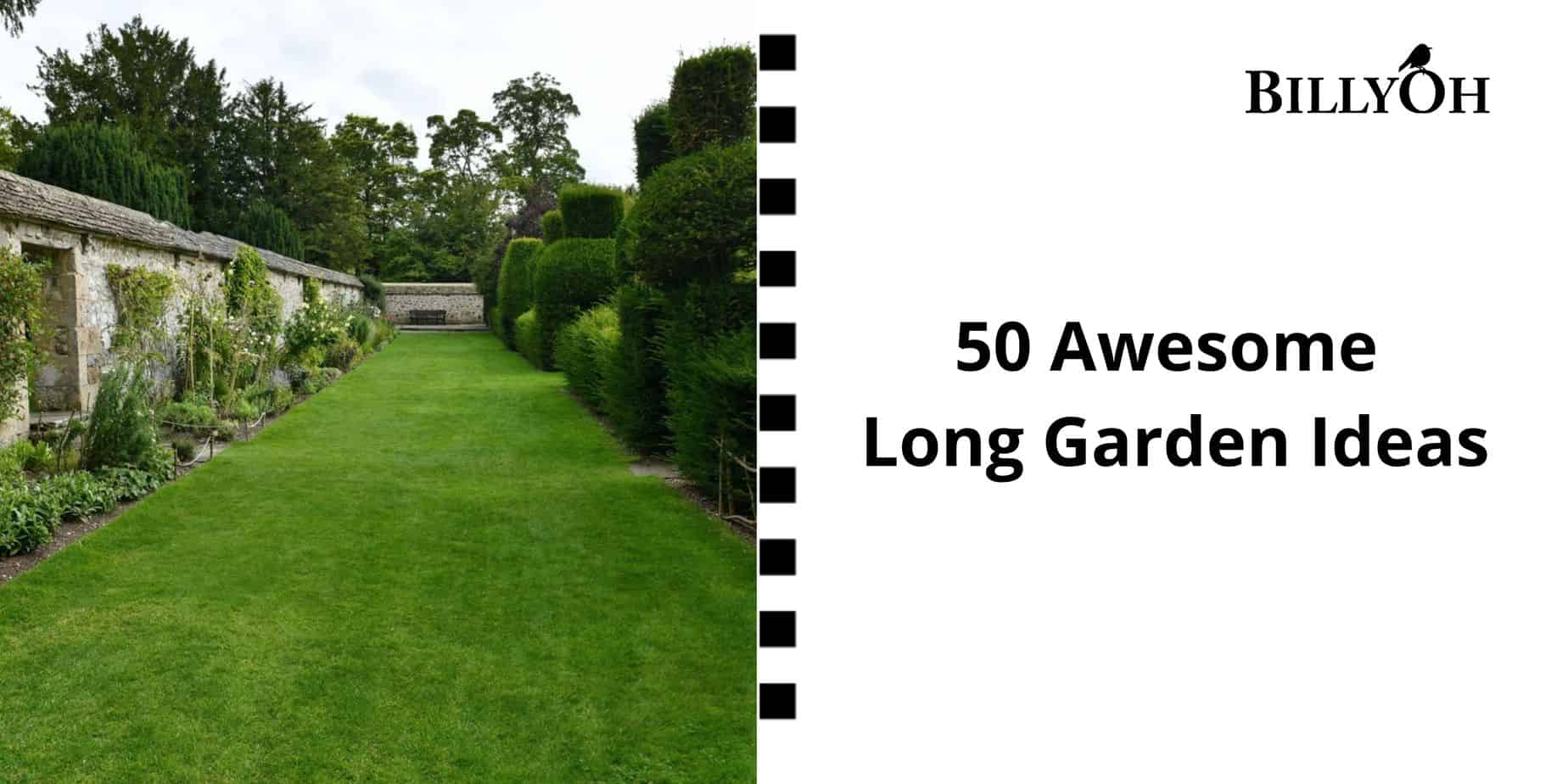 BillyOh 50 Awesome Long Garden Ideas with long stately garden