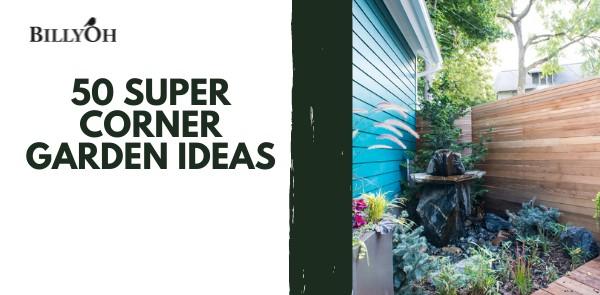 BillyOh 50 Super Corner Garden Ideas