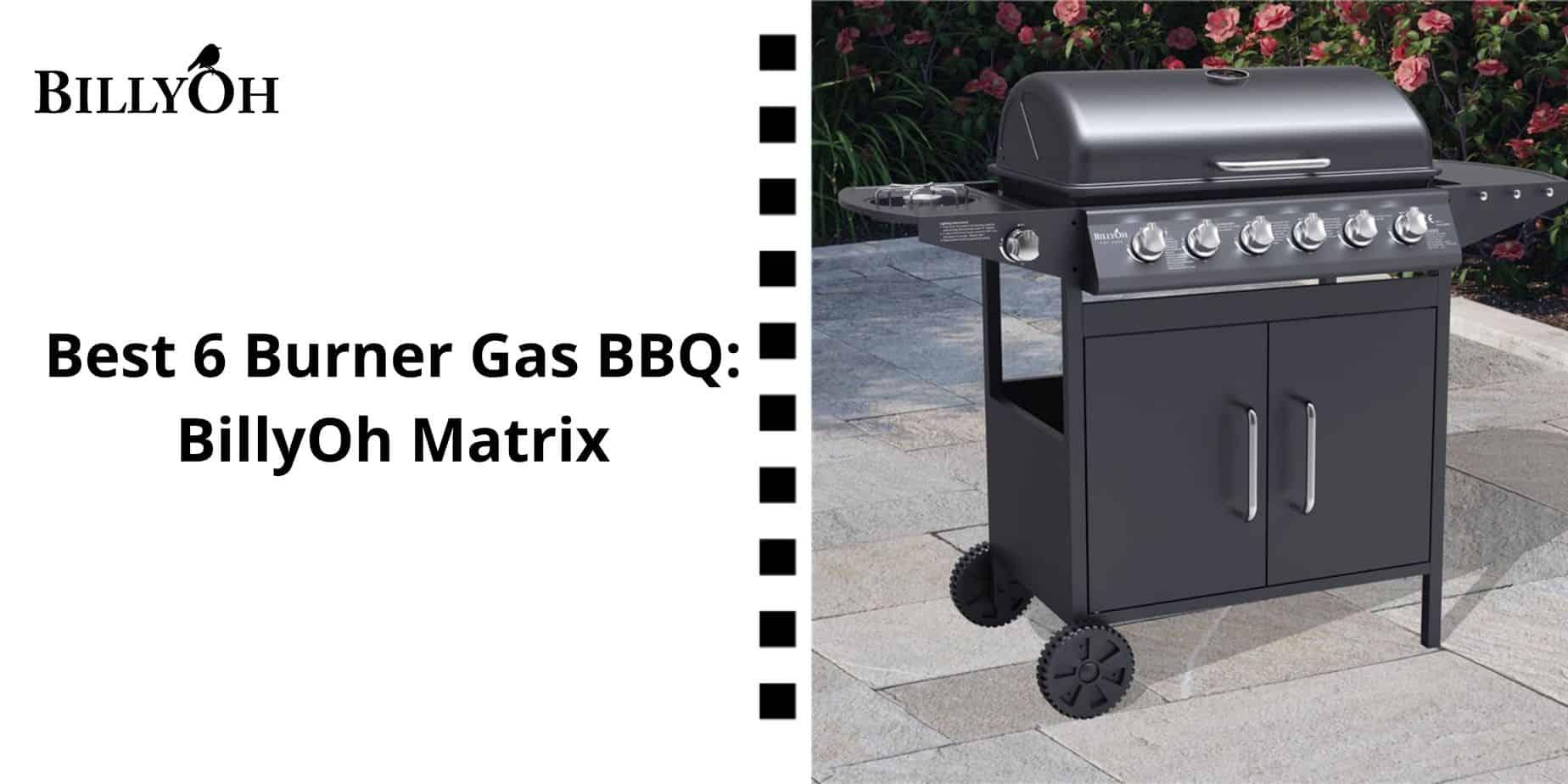 BillyOh Best 6 Burner BBQ Matrix