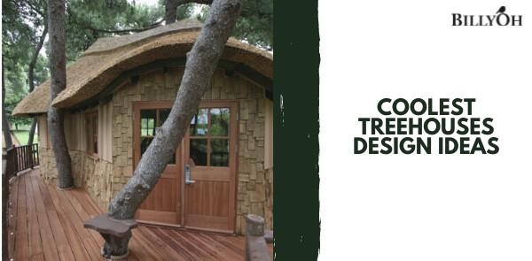 Coolest Treehouses Design Ideas