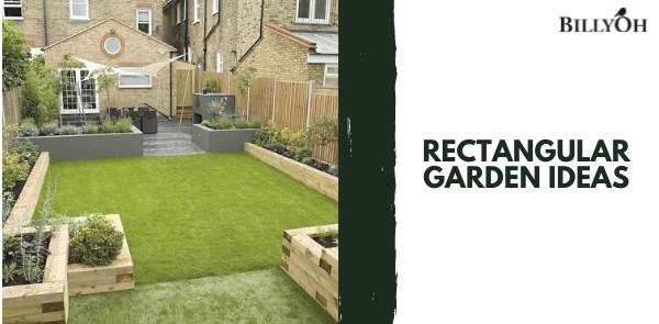 Rectangular Garden Ideas