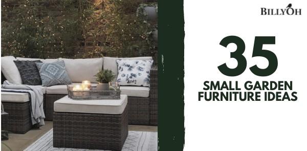 35 Small Garden Furniture Ideas