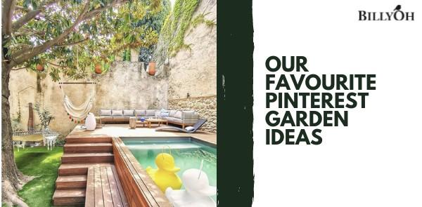 Our Favourite Pinterest Garden Ideas