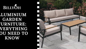 Aluminium Garden Furniture: Everything You Need To Know
