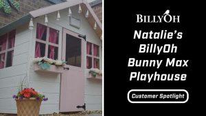 Customer Spotlight: Natalie's BillyOh Bunny Max Playhouse