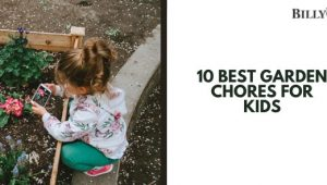 10 Of The Best Garden Chores for Kids